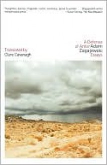 A Defense Of Ardor - Adam Zagajewski, Clare Cavanagh
