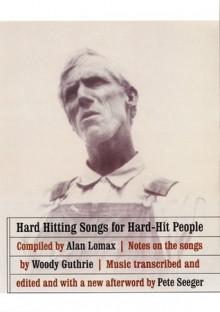 Hard Hitting Songs for Hard-Hit People - Woody Guthrie, Woody Guthrie, John Steinbeck