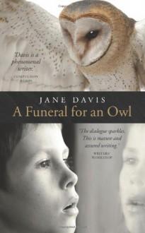 A Funeral for an Owl - Jane Davis
