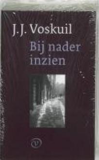 Bij nader inzien - J.J. Voskuil