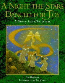A Night the Stars Danced for Joy - Bob Hartman, Tim Jonke