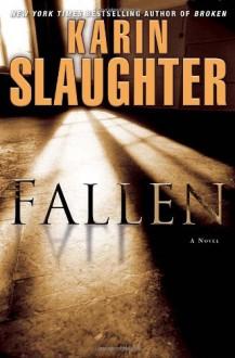 Fallen: A Novel - Karin Slaughter