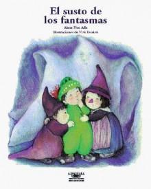 El Susto de Los Fantasmas (What Are Ghosts Afraid Of?) - Alma Flor Ada, Vivi Escriva