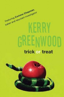 Trick or Treat (Corinna Chapman Mystery 4) - Kerry Greenwood