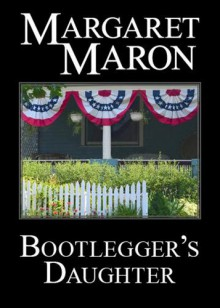 Bootlegger's Daughter (A Deborah Knott Mystery) - Margaret Maron