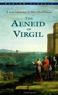 The Aeneid - Virgil, Allen Mandelbaum