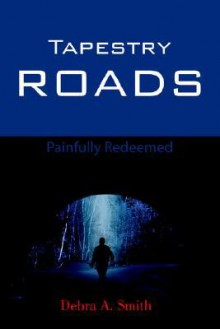 Tapestry Roads - Debra A. Smith