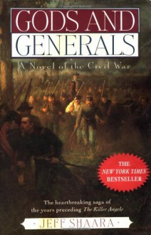 Gods and Generals (The Civil War: 1861-1865 #1) - Jeff Shaara