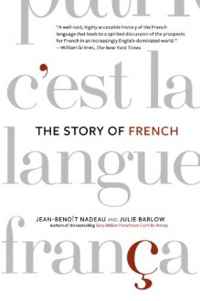 The Story of French - Jean-Benoît Nadeau, Julie Barlow