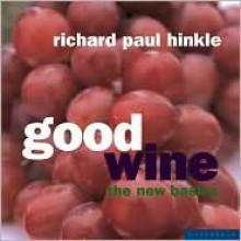Good Wine: The New Basics - Richard Paul Hinkle