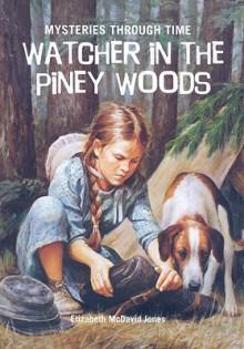 Watcher in the Piney Woods - Elizabeth Jones