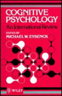 Cognitive Psychology: An International Review - Michael W. Eysenck