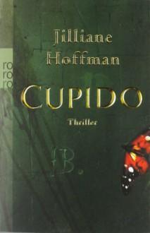 Cupido - Jilliane Hoffman,Sophie Zeitz