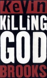 Killing God - Kevin Brooks