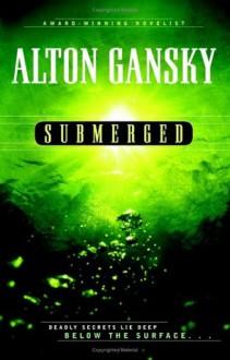 Submerged - Alton Gansky