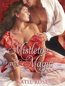 Mistletoe and Magic (Novella): A Loveswept Historical Romance - Katie Rose