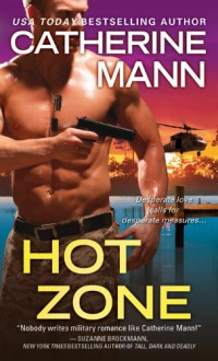 Hot Zone (Elite Force #2) - Catherine Mann