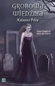 Grobowa wiedźma - Kalayna Price