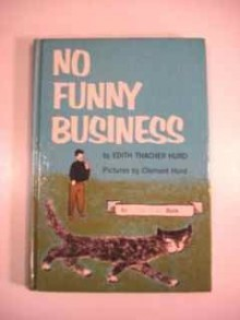 No Funny Business - Edith Thacher Hurd, Clement Hurd