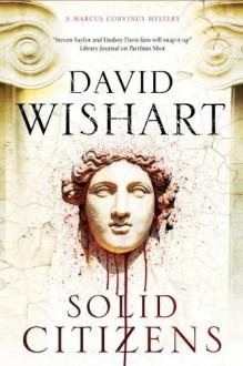 Solid Citizens (A Marcus Corvinus Mystery) - David Wishart