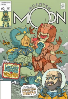 Quarter Moon: Locust Man vs. Monster (Quarter Moon, #2) - Andrew Carl, Farel Dalrymple, Steve Lafler