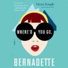 Where'd You Go, Bernadette - Kathleen Wilhoite, Maria Semple