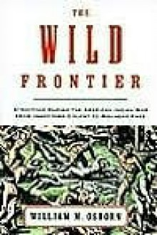 The Wild Frontier the Wild Frontier - William Osborn
