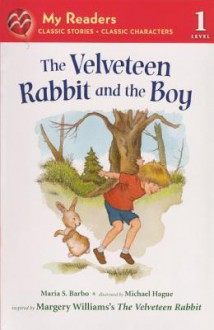 The Velveteen Rabbit and the Boy - Maria S. Barbo, Michael Hague