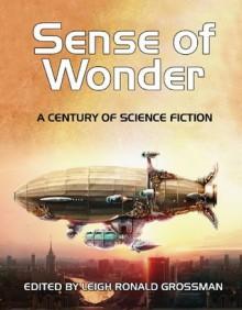 Sense of Wonder - Orson Scott Card, Lois McMaster Bujold, Leigh Ronald Grossman
