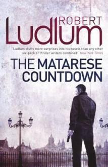 The Matarese Countdown (Matarese, #2) - Robert Ludlum