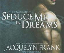 Seduce Me in Dreams - Jacquelyn Frank, Coleen Marlo