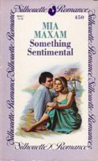 Something Sentimenta (Silhouette Romances, #450) - Mia Maxam