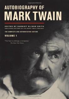 Autobiography of Mark Twain, Vol. 1 - Mark Twain