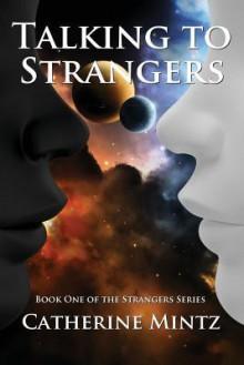 Talking to Strangers - Catherine Mintz