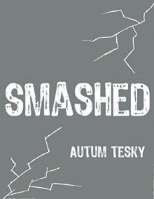 Smashed - Autum Tesky