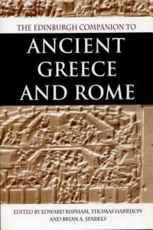 The Edinburgh Companion to Ancient Greece and Rome - Edward Bispham, Thomas Harrison