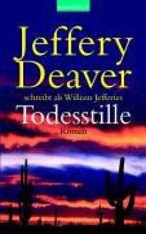 Todesstille: Roman - Jeffery Deaver