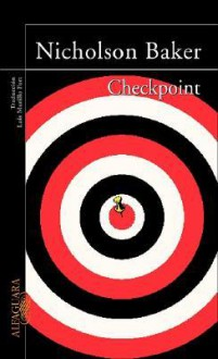 Checkpoint - Nicholson Baker, Luis Murillo Fort