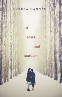 Of Scars and Stardust - Andrea Hannah