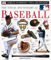The Visual Dictionary of Baseball - James Buckley Jr.