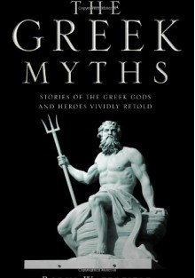 The Greek Myths: Stories of the Greek Gods and Heroes Vividly Retold - Wiki Commons, Toucan Books, Kathryn Waterfield, Corbis, Robin A.H. Waterfield