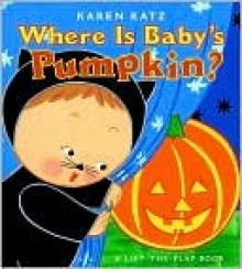 Where Is Baby's Pumpkin? (Board Book) - Karen Katz