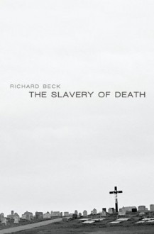The Slavery of Death - Richard Beck
