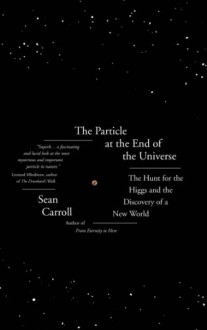 The Particle at the End of the Universe - Sean Carroll