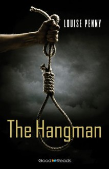 The Hangman - Louise Penny