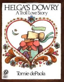 Helga's Dowry: A Troll Love Story - Tomie dePaola