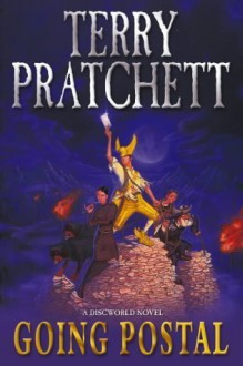 Going Postal (Discworld Novels) by Pratchett, Terry (2004) Hardcover - Terry Pratchett
