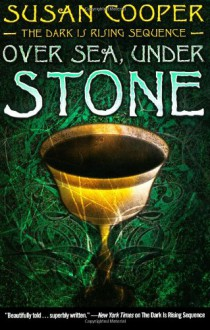 Over Sea, Under Stone (The Dark is Rising, #1) - Susan Cooper
