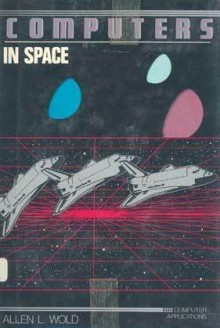 Computers in Space - Allen L. Wold