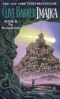 Imajica 2: The Reconciliation - Clive Barker